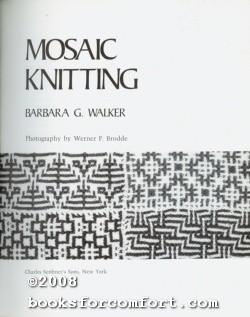 Mosaic Knitting: Barbara G Walker