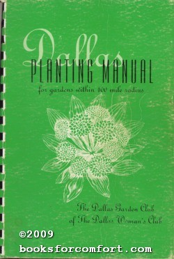 Dallas Planting Manual for Gardens within 100 mile radius: Mrs Edward A Belsterling
