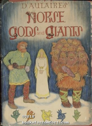 D'Aulaires Norse Gods and Giants: Ingri and Edgar Parin d'Aulaire