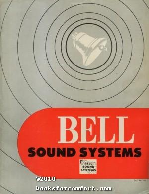 Bell Sound System Catalog No 100 and Bell Custom High Fidelity Catalog No 542: Bell Sound Systems