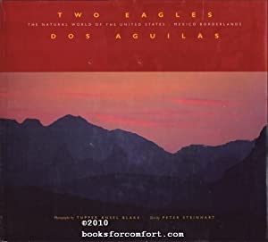 Two Eagles / DOS Aguilas: A Natural History of the United States-Mexico Borderlands: Tupper ...