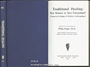 Traditional Healing: New Science or New Colonialism?