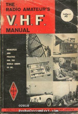 The Radio Amateur¦s V.H.F. Manual: Edward P Tilton, W1HDQ