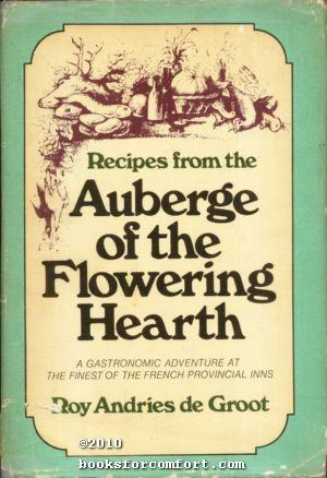 Recipes from the Auberge of the Flowering Hearth: Roy Andries de Groot