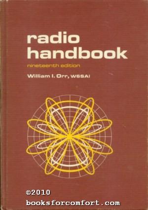 The Radio Handbook Nineteenth Edition: William I Orr W6SAI, Editor