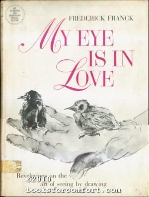 My Eye Is In Love: Frederick Franck