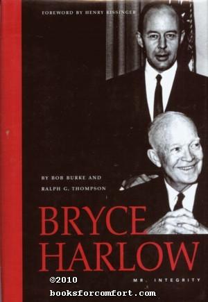 Bryce Harlow, Mr. Integrity: Bob Burke