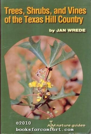 Trees, Shrubs, and Vines of the Texas: Jan Wrede