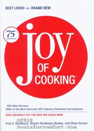 The Joy of Cooking, 75th Anniversary Edition: Irma S Rombauer