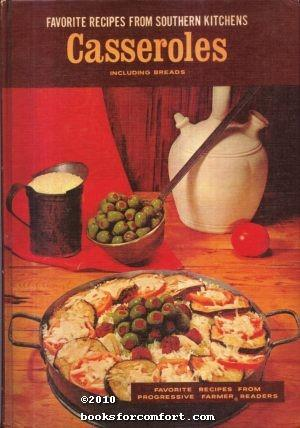 Favorite Recipes from Southern Kitchens Casseroles Including: Lena E Sturges,