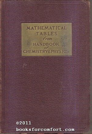 Mathematical Tables From Handbook of Chemistry and: Charles D Hodgman