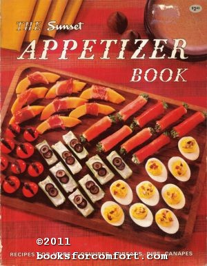 The Sunset Appetizer Book: Editors of Sunset