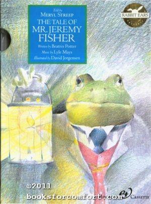 Tale of Mr.  Jeremy Fisher, The (Rabbit Ears: A Classic Tale (Spotlight))