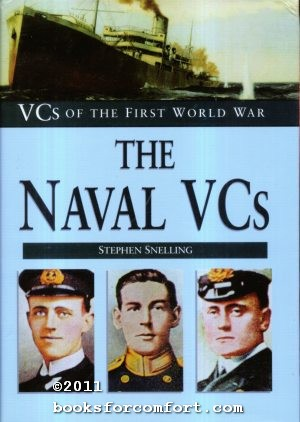 The Naval VCs, VCs of the First World War: Stephen Snelling