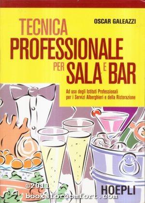 Tecnica Professionale Per Sala E Bar: Oscar Galeazzi