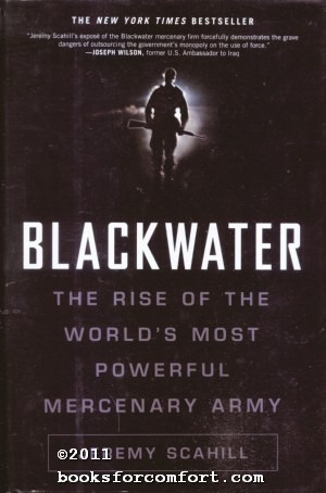 Blackwater: The Rise of the Worlds Most: Jeremy Scahill