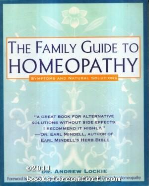 The Family Guide to Homeopathy: Symptoms and: Dr Andrew Lockie