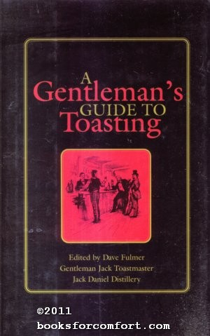 A Gentlemans Guide to Toasting: Dave Fulmer, Editor