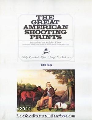 The Great American Shooting Prints: Robert Elman, Editor