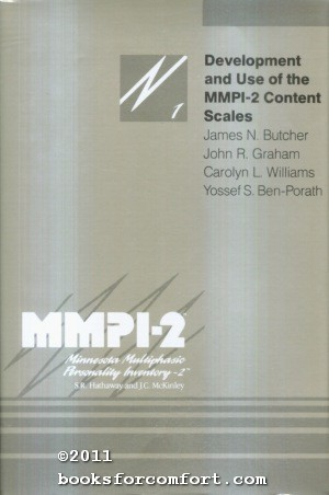Development and Use of the MMPI-2 Content Scales: James N Butcher