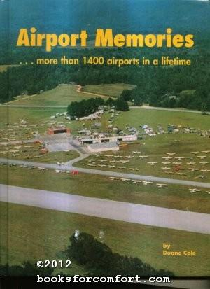 Airport Memories: More than 1400 airports in a lifetime: Duane Cole