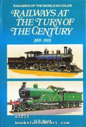 Railways at the Turn of the Century 1895-1905: O S Nock
