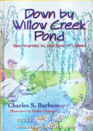 Down by Willow Creek Pond: Charles S Barham
