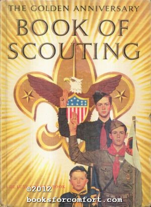 The Golden Anniversary Book of Scouting: R D Bezucha