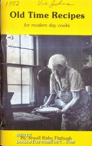 Old Time Recipes for Modern Day Cooks: Jewell Kirby Fitzhugh