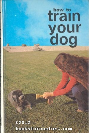How to Train Your Dog: Ernest H Hart