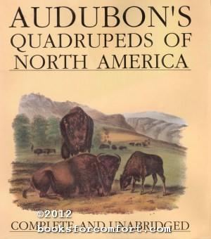 Audubons Quadrupeds of North America Complete and Unabridged: John James Audubon