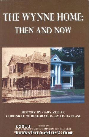 The Wynne Home: Then and Now: Gary Zellar