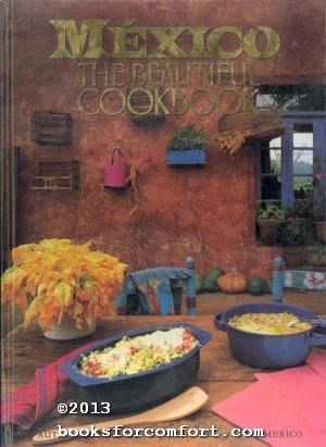 Mexico, The Beautiful Cookbook