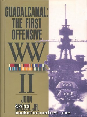 Guadalcanal: The First Offensive WWII: John Miller Jr