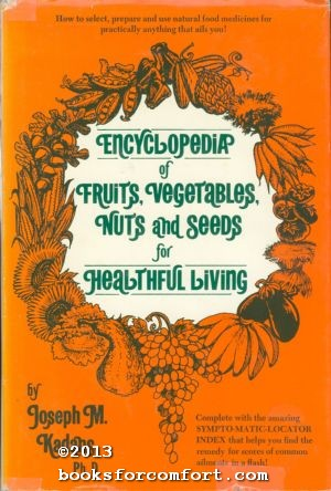 Encyclopedia of Fruits Vegetables Nuts and Seeds for Healthful Living
