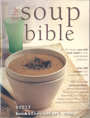 The Soup Bible: Superb Ways With a Classic Dish