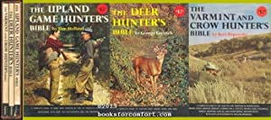 The Upland Game Hunters Bible: The Deer Hunters Bible & The Varmint and Crow Hunting Bible-3 ...