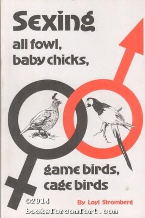 Sexing All Fowl, Baby Chicks, Game Birds,: Loyl Stromberg