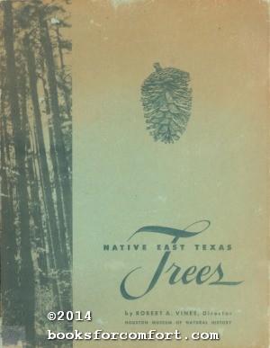 Native East Texas Trees: Robert A Vines, Director