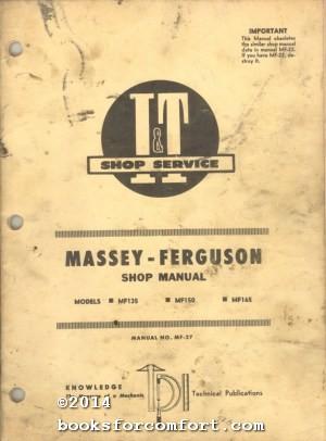 Massey-Ferguson Shop Manual Models MF135-MF150-MF165 Manual No MF-27: I & T Shop Service Manuals