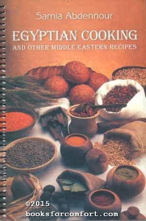 Egyptian Cooking and Other Middle Eastern Recipes: Samia Abdennour