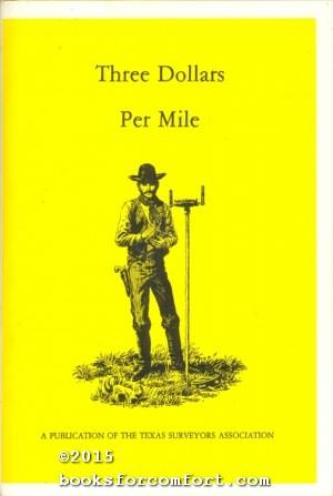 Three Dollars Per Mile: Accounts of Early Surveying in Texas: Marilyn J Good, Editor