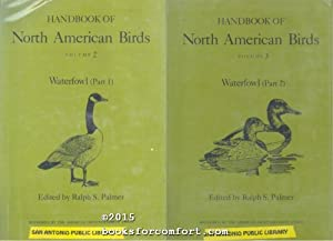Handbook of North American Birds Volumes 2 and 3 Waterfowl Parts 1 and 2: Ralph S Palmer, Editor