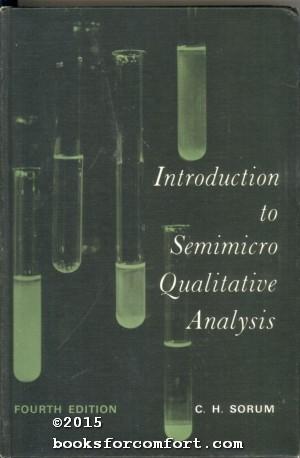 Introduction to Semimicro Qualitative Analysis: C. H. Sorum