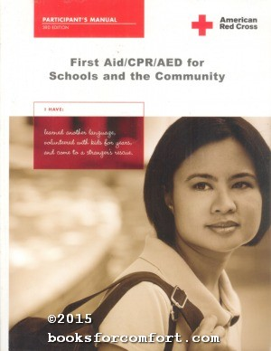 First Aid/CPR/AED for Schools and the Community Participants Manual