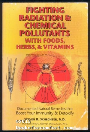 Fighting Radiation & Chemical Pollutants with Foods, Herbs, & Vitamins