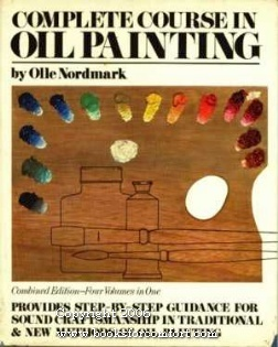Complete Course In Oil Painting: Olle Nordmark