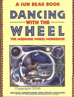 Dancing with the Wheel, The Medicine Wheel Workbook