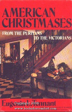 American Christmases, From the Puritans to the Victorians: Eugenia L Tennant