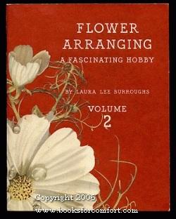 Flower Arranging, A Fascinating Hobby, Volume 2: Laura Lee Burroughs